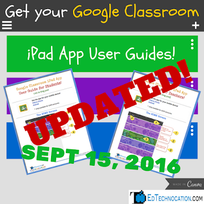 Get your FREE Google Classroom iPad App User Guides! **UPDATED 9/15/2016**