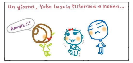 Un giorno, Yoko lascia Milenina a nonna...