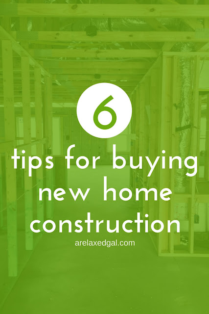 Tips for buying new home construction | arelaxedgal.com