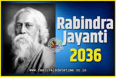 2036 Rabindranath Tagore Jayanti Date and Time, 2036 Rabindra Jayanti Calendar