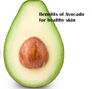 Benefits of Avocado for healthy skin