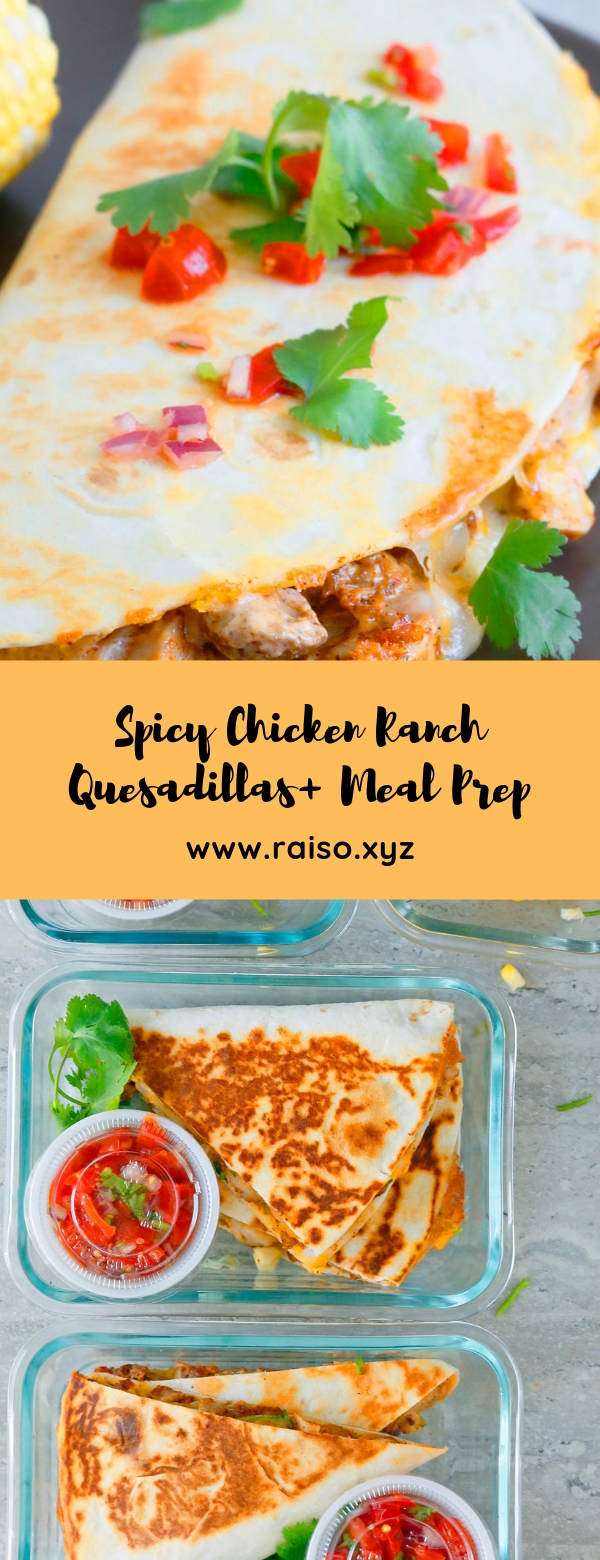 Spicy Chicken Ranch Quesadillas + Meal Prep #lunch #mealprep #easyquesadillas