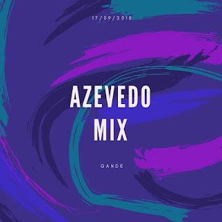 Azevedo Mix - Gande (Original Mix)