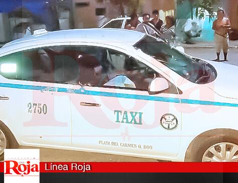 Asesinaron a un taxista en la colonia Ejido de Playa del Carmen