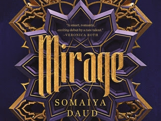 Two Books That Had Potential: Mirage by Somaiya Daud & See All The Stars by Kit Frick