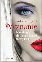 J. Szczęsna Wyznanie. Prawdziwa historia polskiej prostytutki