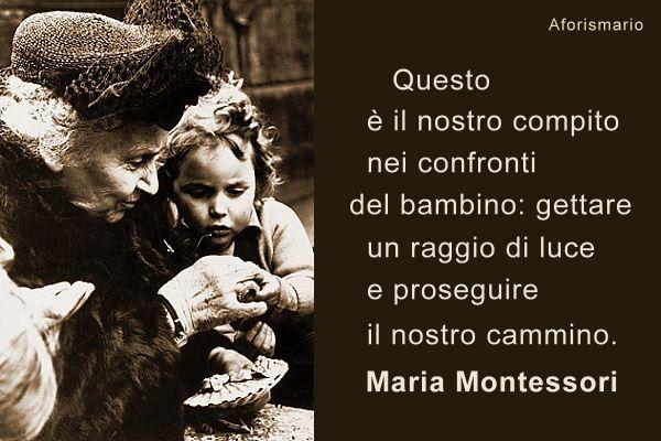 Favoloso Aforismario®: Maria Montessori - Le migliori frasi pedagogiche AV16