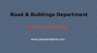 GPSC recruitment 2018 - Road & Buildings Department