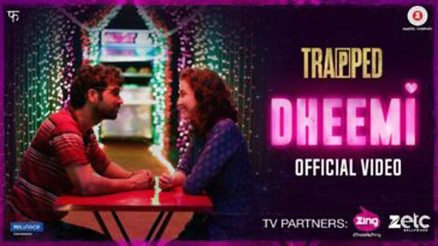 Dheemi Lyrics Tejas Menon | Trapped | Rajkumar Rao