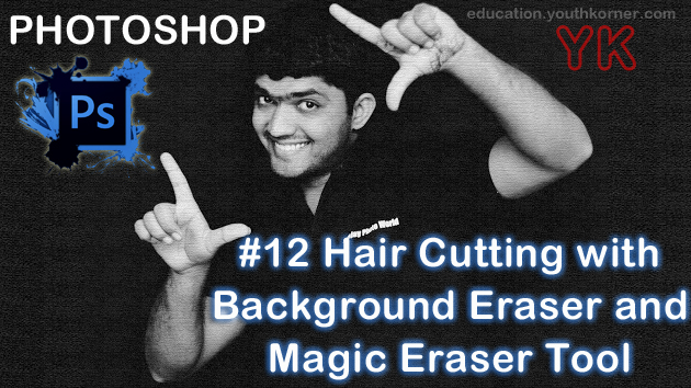 #12 Hair Cutting with Background Eraser and Magic Eraser Tool