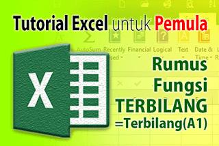 Cara Membuat dan Menggunakan Rumus Fungsi Terbilang Microsoft Excel 2007, 2010, 2013, 2016