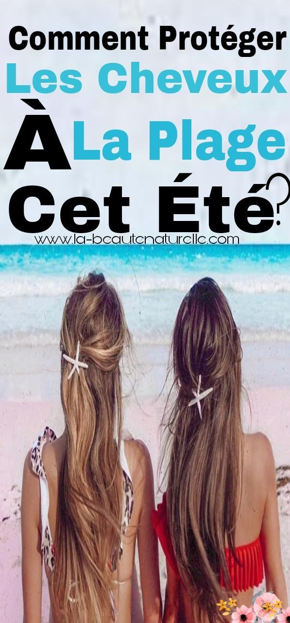 Comment protéger les cheveux à la plage cet été ?