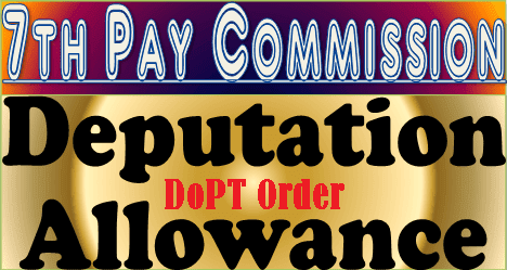 7th-cpc-depuatation-allowance-order