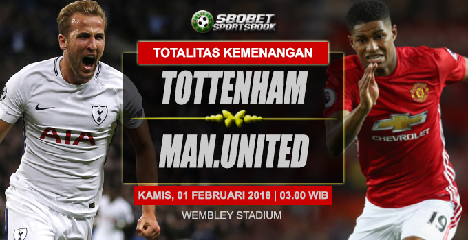 Prediksi Tottenham vs Manchester United 1 Februari 2018