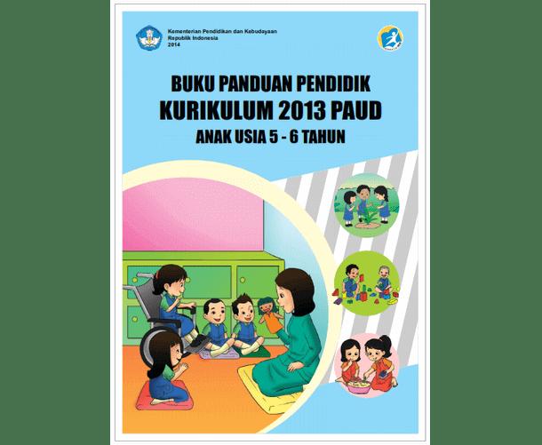 Buku Guru (Buku Panduan Pendidik) PAUD Kurikulum 2013 Anak Usia 5-6 Tahun