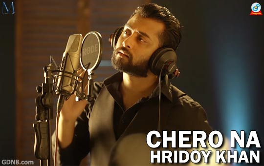 Chero Na by Hridoy Khan