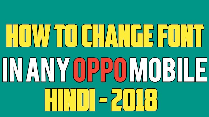 Oppo Ke Phone Me Font Kaise Change Kare | How To Change Font In Any Oppo Phone - Hindi