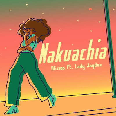 DOWNLOAD || Alicios Ft Lady Jaydee - Nakuachia || MP3 AUDIO
