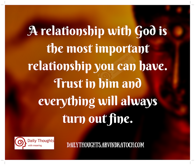 relationship, God, most, important, trust, fine, Daily Thought, Meaning,