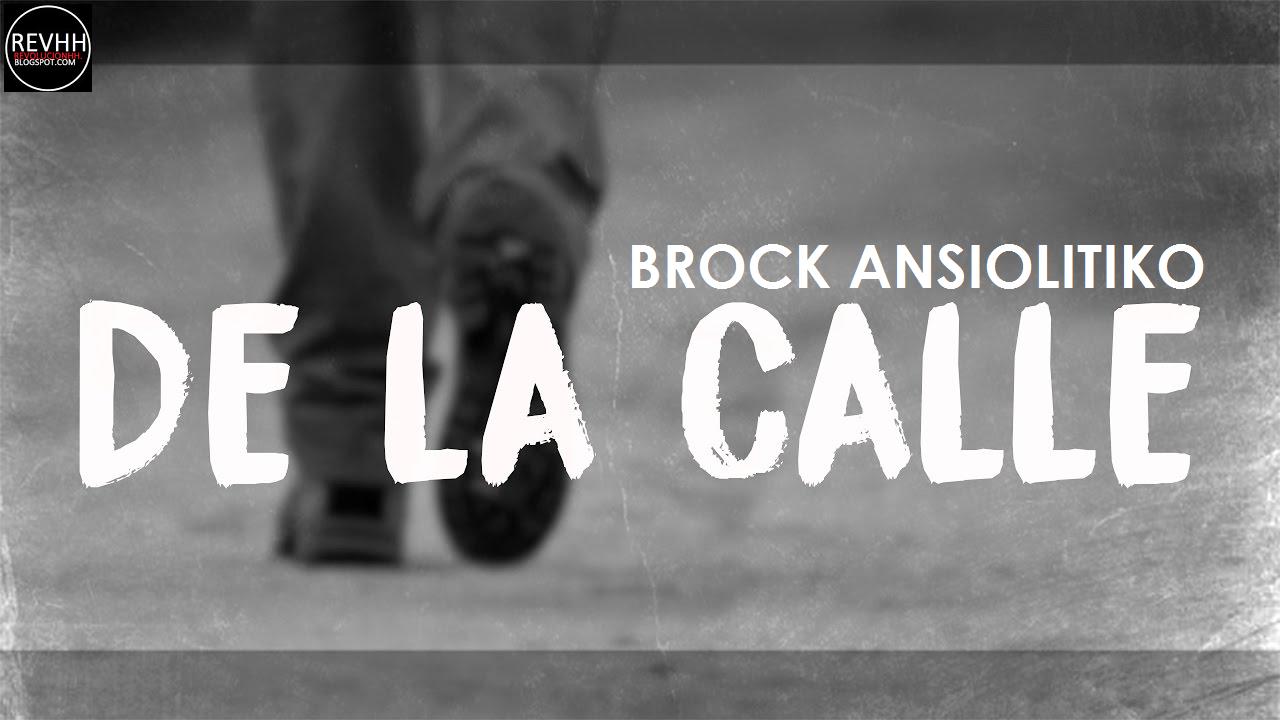 Brock Ansiolitiko - De la calle   Letra