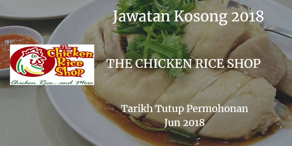Jawatan Kosong THE CHICKEN RICE SHOP Jun 2018