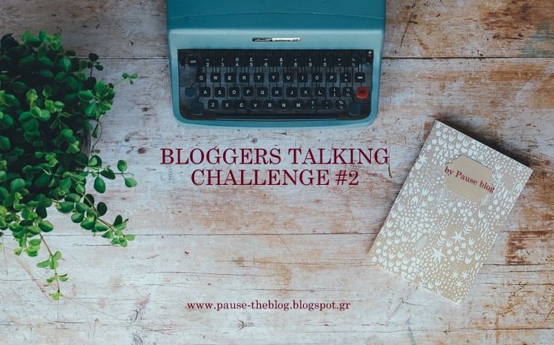 Bloggers Talking Challenge