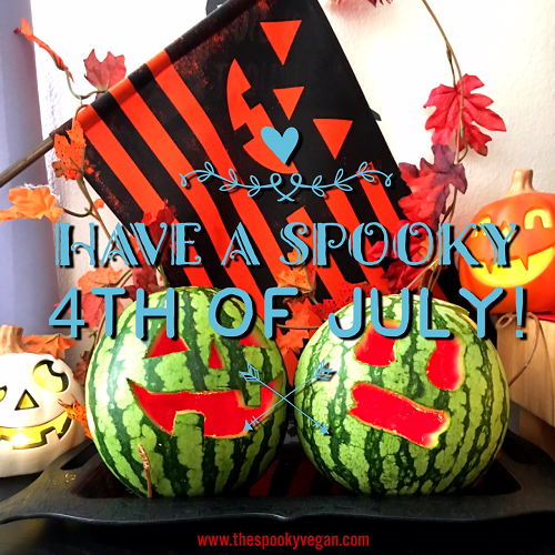 The spooky vegan how to have a spooky th of july