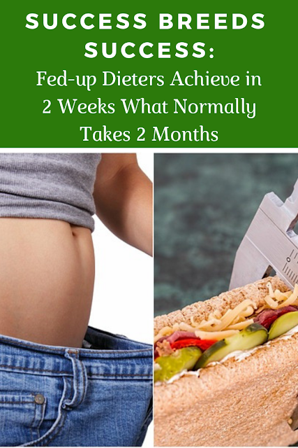 Fed-up Dieters Achieve in 2 Weeks What Normally Takes 2 Months