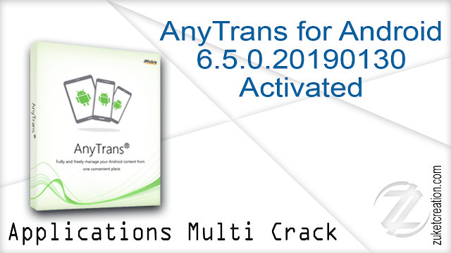 AnyTrans for Android 6.5.0.20190130 Activated