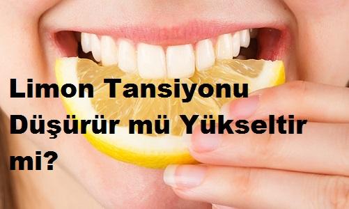 Limon Tansiyonu Düşürür mü Yükseltir mi?