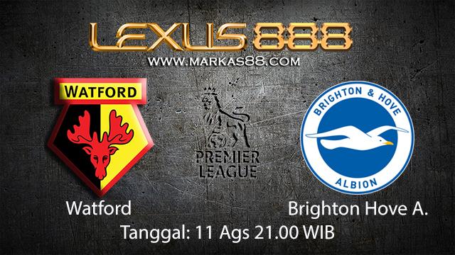 BOLA88 - PREDIKSI TARUHAN BOLA WATFORD VS BRIGHTON HOVE ALBION 11 AGUSTUS 2018 ( ENGLISH PREMIER LEAGUE )