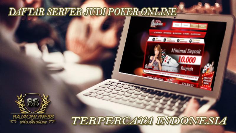 Daftar Server Judi Poker Online Terpercaya Indonesia