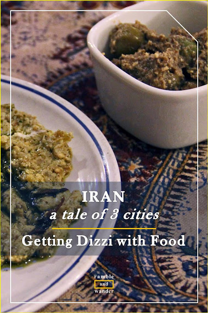 Iran: Getting Dizzi with Food - Ramble and Wander