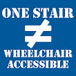 1 Step Doesn't Equal Wheelchair Accessible