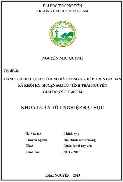 Đánh giá hiệu quả sử dụng đất nông nghiệp trên địa bàn xã Khôi Kỳ huyện Đại Từ tỉnh Thái Nguyên giai đoạn 2011 – 8/2014