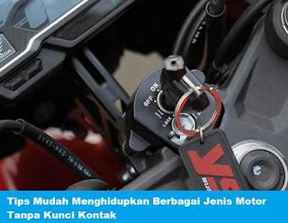 Tips Mudah Menghidupkan Berbagai Jenis Motor Tanpa Kunci Kontak