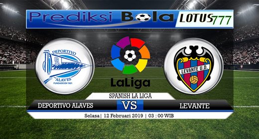 PREDIKSI DEPORTIVO ALAVES VS LEVANTE 12 FEBRUARI 2019