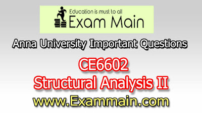 CE6602 Structural Analysis II | Impotent  Questions | Question bank | Syllabus | Model and Previous Question papers | Download PDF