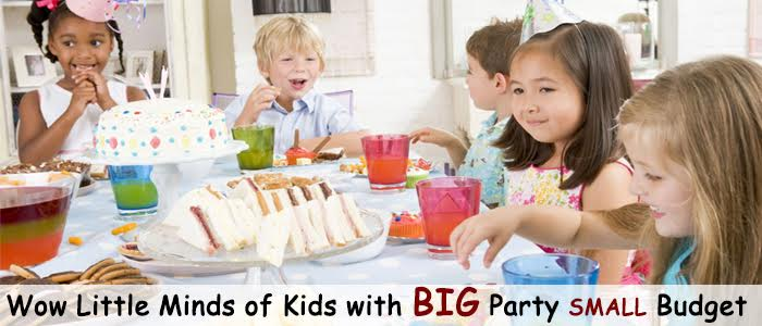 Wow Little Minds of Kids with Big Party on a Small Budget