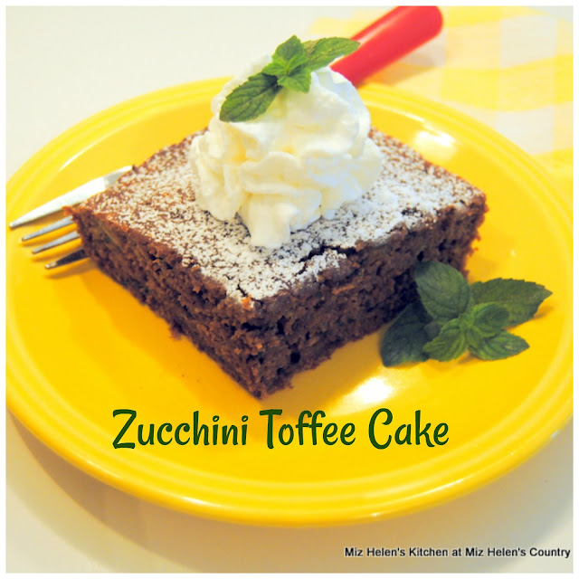 Zucchini Toffee Cake at Miz Helen's Country Cottage
