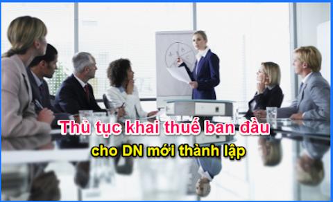 QUY ĐỊNH THỦ TỤC KHAI THUẾ BAN ĐẦU CHO DOANH NGHIỆP MỚI THÀNH LẬP NĂM 2019