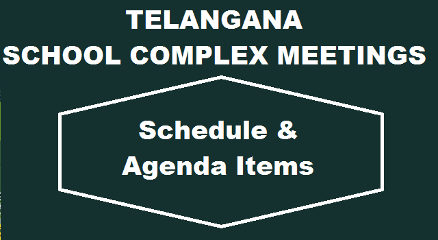 TS  State, TS Schools, School Complex Meetings, Schedule, Time Table, PS & UP Level SCX Meetings,