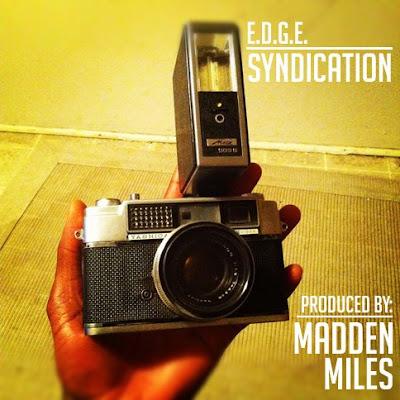 e.d.g.e. – Syndication (Prod. Madden Miles)