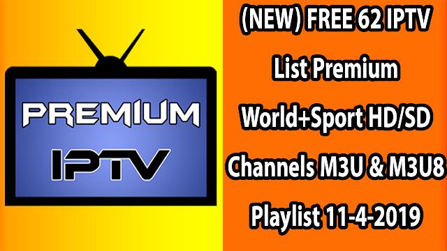 (NEW) FREE 62 IPTV List Premium World+Sport HD/SD Channels M3U & M3U8 Playlist 11-4-2019