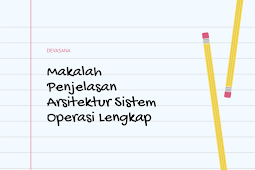 Makalah Penjelasan Arsitektur Sistem Operasi Lengkap