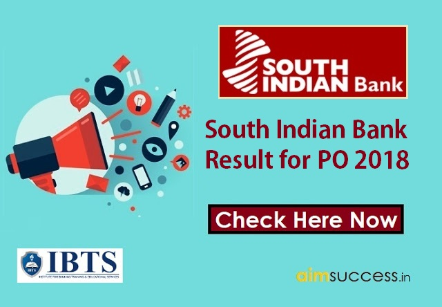 South Indian Bank Result for PO 2018 Out  Check Here