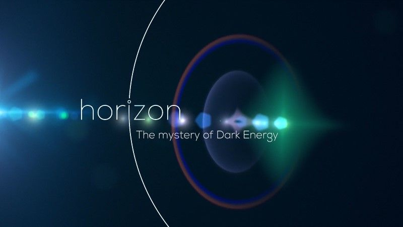 Watch Horizon: The Mystery of Dark Energy Online Free Putlocker
