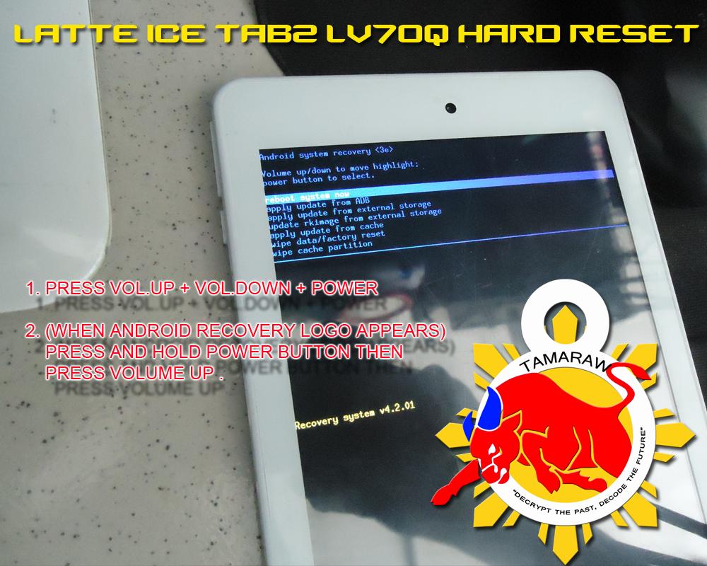 TAMARAW8: LATTE ICE TAB2 LV70Q HARD RESET