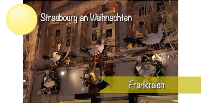 Strasbourg an Weihnachten mit verschiedenen Märkten und toller Festbeleuchtung