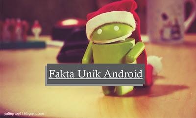 Fakta Unik Android